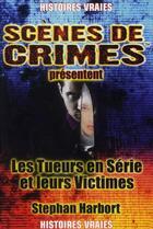Couverture du livre « Les tueurs en séries et leurs victimes » de Harbort Stephan aux éditions Scenes De Crime