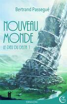 Couverture du livre « Nouveau monde ; le dieu delta » de Bertrand Passegue aux éditions Critic