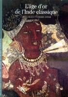 Couverture du livre « L'âge d'or de l'Inde classique » de Thierry Zephir et Amina Okada aux éditions Gallimard