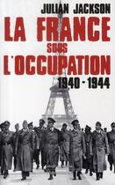 Couverture du livre « La France sous l'occupation » de Julian Jackson aux éditions Flammarion
