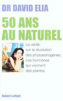 Couverture du livre « 50 Ans Au Naturel » de David Elia aux éditions Robert Laffont