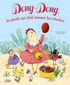 Couverture du livre « Dong-Dong, la poule fait sonner les cloches » de Agnes Bertron-Martin et Celine Chevrel aux éditions Lito