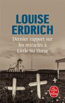 Couverture du livre « Dernier rapport sur les miracles à Little No Horse » de Louise Erdrich aux éditions Lgf