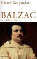 Couverture du livre « Balzac ; le forcat des lettres » de Gerard Gengembre aux éditions Perrin