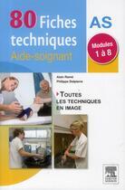 Couverture du livre « Fiches techniques pour les aides-soignants ; modules 1 à 8 (2e édition) » de Alain Rame et Philippe Delpierre aux éditions Elsevier-masson