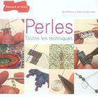 Couverture du livre « Perles, toutes les techniques » de Sara Withers et Stephanie Burnham aux éditions Dessain Et Tolra