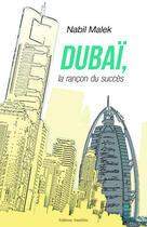 Couverture du livre « Dubaï, la rançon du succès » de Nabil Malek aux éditions Amalthee