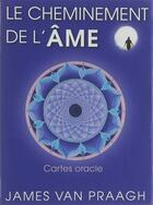 Couverture du livre « Le cheminement de l'âme ; coffret ; cartes oracles » de James Van Praagh aux éditions Exergue