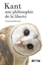 Couverture du livre « Kant, une philosophie de la liberté » de Emmanuel Boissieu aux éditions Domuni
