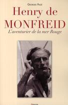 Couverture du livre « Henry de Monfreid ; l'aventurier de la mer Rouge » de Georges Page aux éditions Grancher