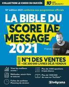 Couverture du livre « La bible du score IAE message (édition 2021) » de Franck Attelan aux éditions Studyrama