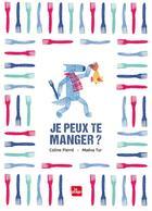 Couverture du livre « Je peux te manger ? » de Maeva Tur et Coline Pierre aux éditions La Plage