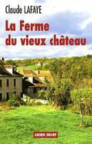 Couverture du livre « La ferme du vieux château » de Claude Lafaye aux éditions Lucien Souny