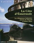 Couverture du livre « Cote D'Emeraude (La) » de Bernard Toulier aux éditions Patrimoine
