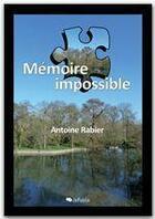 Couverture du livre « Mémoire impossible » de Antoine Rabier aux éditions Jepublie