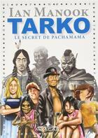 Couverture du livre « Tarko t.2 ; le secret de Pachamama » de Ian Manook aux éditions Atacas