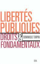 Couverture du livre « Libertes Publiques Et Droits Fondamentaux » de Dominique Turpin aux éditions Seuil