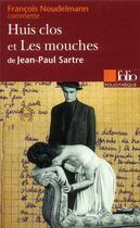 Couverture du livre « Huis clos et les mouches de jean-paul sartre (essai et dossier) » de Francois Noudelmann aux éditions Gallimard
