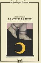 Couverture du livre « La ville la nuit » de Anne Cauquelin aux éditions Puf