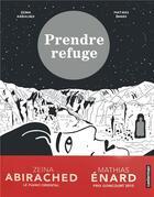 Couverture du livre « Prendre refuge » de Mathias Enard et Zeina Abirached aux éditions Casterman