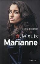 Couverture du livre « Je suis Marianne » de Lydia Guirous aux éditions Grasset Et Fasquelle