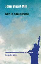Couverture du livre « Sur le socialisme » de John Stuart Mill aux éditions Belles Lettres