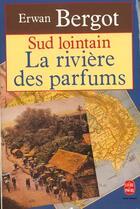 Couverture du livre « Sud lointain T.2 ; la rivière des parfums » de Erwan Bergot aux éditions Lgf