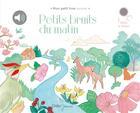 Couverture du livre « Petits bruits du matin » de Prual/Zordan aux éditions Didier Jeunesse