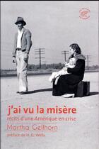 Couverture du livre « J'ai vu la misère ; récits d'une Amérique en crise » de Martha Gellhorn aux éditions Editions Du Sonneur