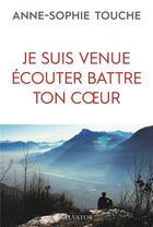 Couverture du livre « Je suis venu écouter battre ton coeur » de Anne-Sophie Touche aux éditions Salvator