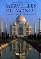 Couverture du livre « Merveilles Du Monde ; Chefs-D'Oeuvre Du Genie Humain » de Alessandra Capodiferro aux éditions Selection Du Reader's Digest