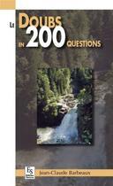 Couverture du livre « Le Doubs en 200 questions » de Jean-Claude Barbeaux aux éditions Editions Sutton