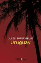 Couverture du livre « Uruguay » de Jules Supervielle aux éditions Des Equateurs