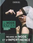 Couverture du livre « Mode et excès ; 90 ans de mode et d'impertinence ; le clichés chic qui ont bousculé leur époque » de Patrick Cabasset aux éditions Le Marque Pages