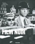 Couverture du livre « Film noir » de James Ursini et Alain Silver aux éditions Taschen