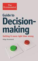 Couverture du livre « The Economist Guide to Decision-Making » de Drummond Helga aux éditions Profile Digital