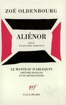Couverture du livre « Alienor piece en quatre tableaux » de Zoe Oldenbourg aux éditions Gallimard