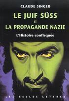 Couverture du livre « Juif suss et la propagande nazie » de Claude Singer aux éditions Belles Lettres