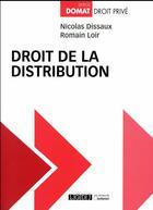 Couverture du livre « Droit de la distribution » de Nicolas Dissaux et Romain Loir aux éditions Lgdj