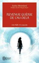 Couverture du livre « Revenue guérie de l'au-delà » de Anita Moorjani aux éditions J'ai Lu