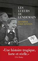Couverture du livre « Les lueurs du lendemain » de Jennifer Cody Epstein aux éditions Les Escales