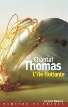 Couverture du livre « L'île flottante » de Chantal Thomas aux éditions Mercure De France