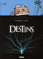 Couverture du livre « Destins t.8 ; family Van » de Philippe Bonifay et Loic Malnati aux éditions Glenat
