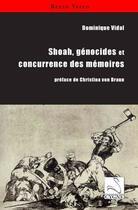 Couverture du livre « Shoah, génocides et concurrence des mémoires » de Dominique Vidal aux éditions Editions Du Cygne