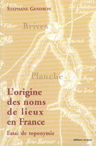 Couverture du livre « L'origine des noms de lieux en france » de Stephane Gendron aux éditions Errance