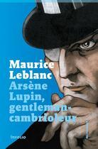 Couverture du livre « Arsène Lupin, gentleman-cambrioleur » de Maurice Leblanc aux éditions Infolio