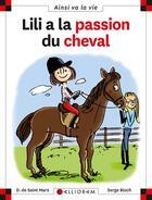 Couverture du livre « Lili a la passion du cheval » de Serge Bloch et Dominique De Saint-Mars aux éditions Calligram