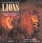 Couverture du livre « L'Univers Des Lions » de Eric Grace aux éditions Trecarre