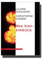 Couverture du livre « Mes bien aimé(e)s » de Liliane Giraudon et Christophe Chemin aux éditions Inventaire Invention