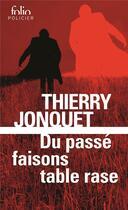 Couverture du livre « Du passé faisons table rase » de Thierry Jonquet aux éditions Gallimard